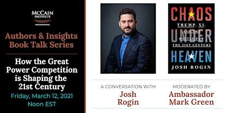 Authors & Insights: Josh Rogin and Ambassador Mark Green tickets