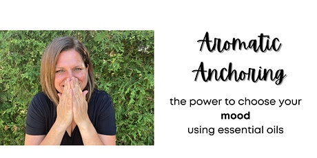 Aromatic Anchoring - the Power to Choose your Mood tickets