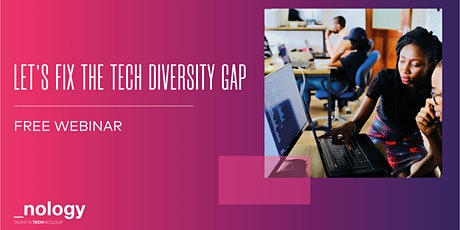 Let's Fix The Tech Diversity Gap - Webinar with _nology - 08/06/21 tickets
