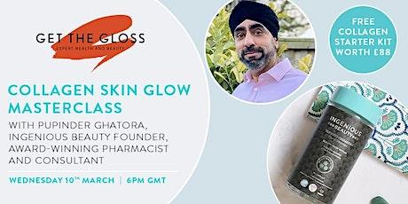 Collagen Skin Glow Masterclass with Ingenious Beauty tickets