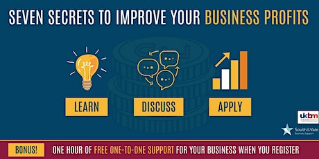 Seven Secrets to Improving your Business Profits 20th April tickets