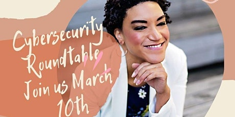 March Cybersecurity Roundtable tickets