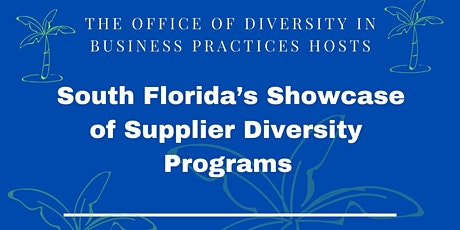 Showcase of South Florida's Supplier Diversity Programs: Public & Private tickets