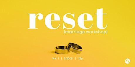 Reset: Marriage Workshop, Vol.1 tickets