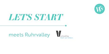 LET'S START meets Ruhrvalley - Erste Schritte einer Gründung! Tickets