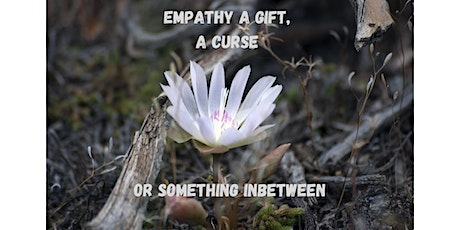 """Empathy, a gift, a curse or something in between?"""" tickets"""