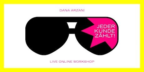 JEDER KUNDE ZÄHLT! DER LIVE ONLINE WORKSHOP. Tickets
