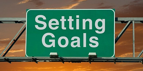 Learn The Secret To Smart Goal Setting: How To Achieve Any Goal You Want tickets