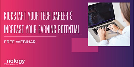 Kickstart Your Tech Career & Increase Earnings - Webinar - 29/06/21 tickets