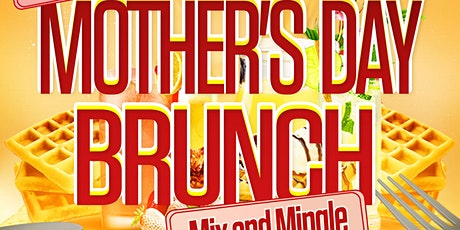 Mother's Day Brunch Mix and Mingle tickets