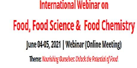 International Webinar on Food, Food Science &  Food Chemistry tickets