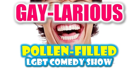 Gaylarious POLLEN-FILLED LGBT Comedy Show tickets