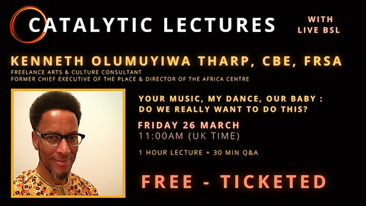 Catalytic Lecture with Kenneth Olumuyiwa Tharp CBE FRSA image