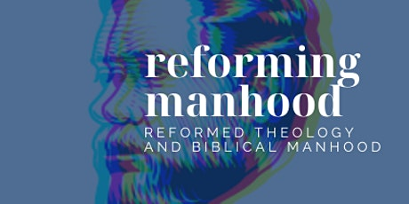 """""""Glorious Calling"""" Reforming Manhood's Spring 2021 Men's Conference tickets"""