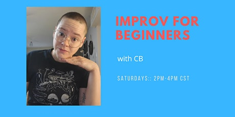 Improv for Beginners 01 :: Saturdays :: 2PM-4PM CST tickets