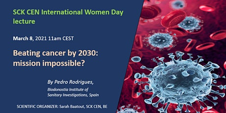 International Women Day: Beating Cancer by 2030: Mission Impossible? biglietti