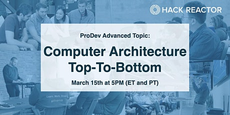 ProDev Advanced Topic: Computer Architecture Top-To-Bottom tickets