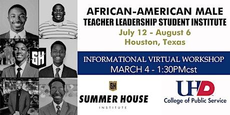 Summer House Black Male Teacher Leadership Mentoring Institute Houston 2021 tickets