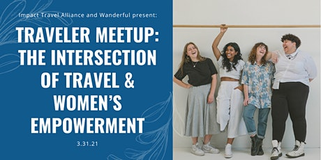 Traveler Meetup: The Intersection of Travel & Women's Empowerment tickets
