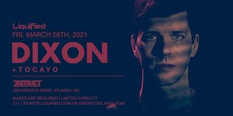 DIXON  | Friday March 26th 2021 | District Atlanta tickets