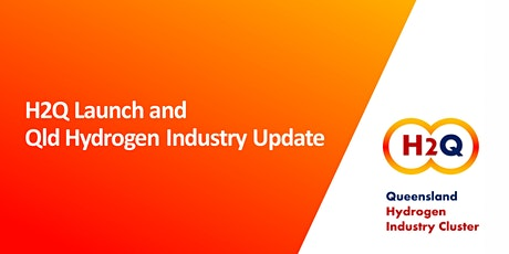H2Q Launch and Queensland Hydrogen Industry Update tickets