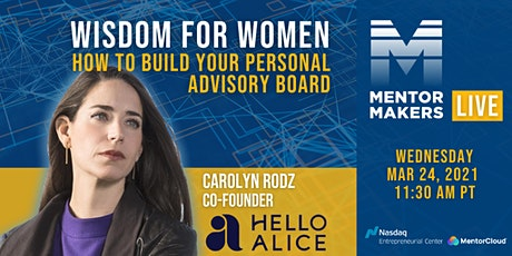 How to Build Your Own Advisory Board with Hello Alice's CEO: Carolyn Rodz tickets