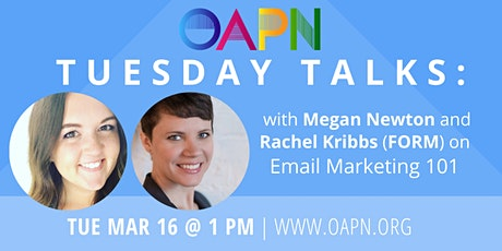 "OAPN Presents: ""Tuesday Talks"" on Email Marketing 101 tickets"