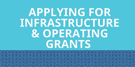 Applying for Infrastructure & Operating Grants tickets