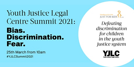 Youth Justice Summit 2021: Bias. Discrimination. Fear. tickets