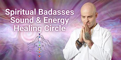 Spiritual Badasses Sound & Energy Healing Circle tickets