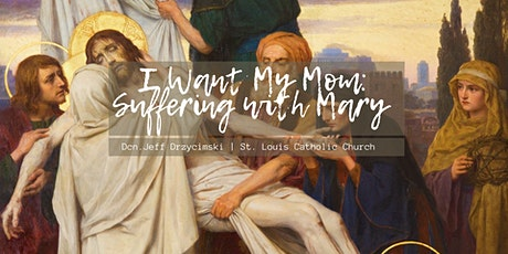 Theology on Tap - I Want My Mom: Suffering with Mary tickets