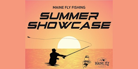 Maine Fly Fishing Summer Showcase tickets