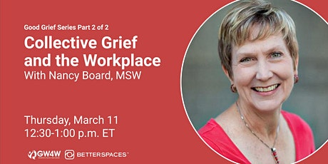 Good Grief Pt. 2: Collective Grief and the Workplace tickets