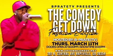 B Prate TV Presents: The  Comedy Get Down!! Hosted by B Prate tickets