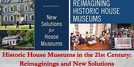 Historic House Museums in the 21st Century: Reimaginings and New Solutions tickets