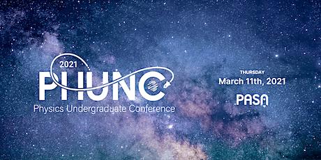 PhUnC - Physics Undergraduate Conference tickets