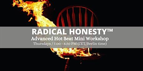 Radical Honesty™  Advanced Hot Seat Mini-Workshop tickets
