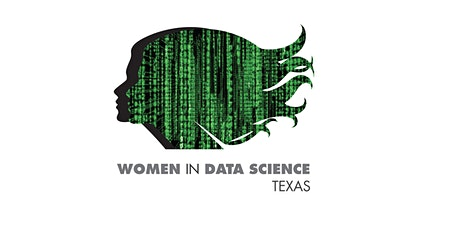 Women in Data Science (WiDS) - Texas - Networking Event tickets