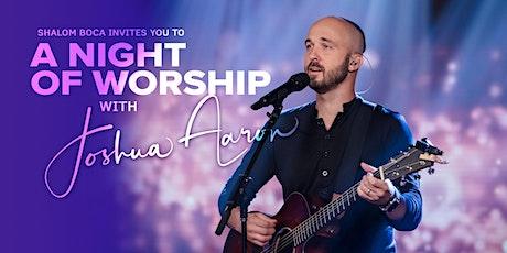 A Night Of Worship With Joshua Aaron tickets