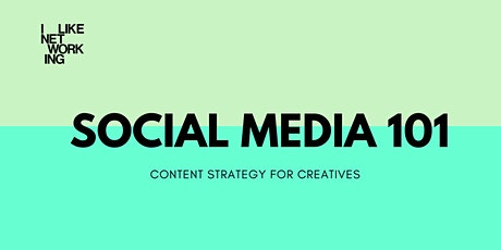 CONTENT FOR CREATIVES: SOCIAL MEDIA 101 tickets