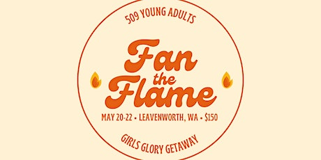 FAN THE FLAME // 509 GIRLS GLORY GETAWAY tickets