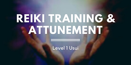 Reiki Training & Attunement to Level 1 Usui Method tickets