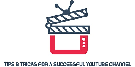Tips & Tricks for a Successful YouTube Channel tickets