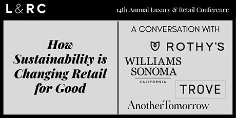 Luxury & Retail Conference: How Sustainability is Changing Retail for Good tickets