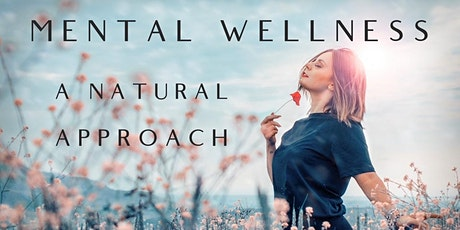 Mental Health and Wellbeing - A Natural Approach tickets