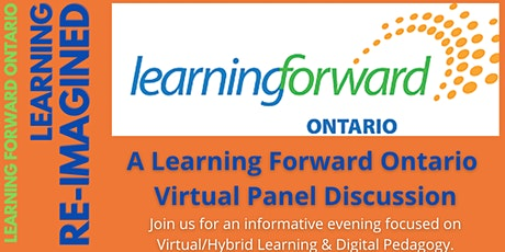 Learning Re-Imagined: A Learning Forward Ontario Virtual Panel Discussion tickets