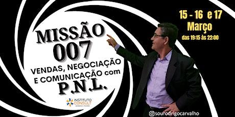 TREINAMENTO MISSÃO 007  - VENDAS, COMUNICAÇÃO e LIDERANÇA com P.N.L. ingressos