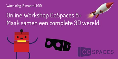 Online Workshop CoSpaces 8+ (Maak je eigen virtuele wereld) tickets