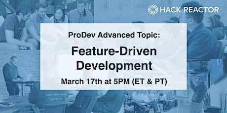 ProDev Advanced Topic: Feature-Driven Development tickets