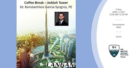 Geo-Institute Coffee Break - Jeddah Tower tickets